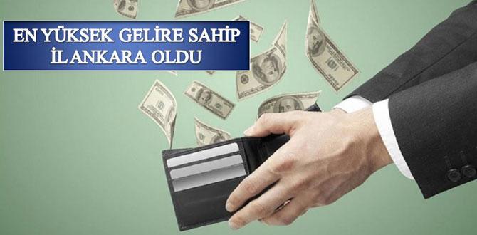 Türkiye'nin en yüksek gelire sahip ili Ankara oldu…