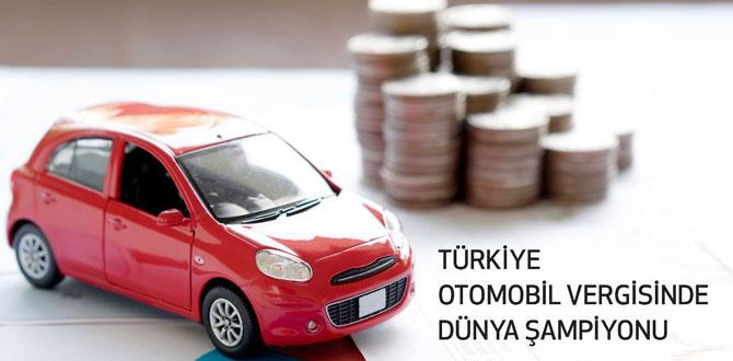 Türkiye otomobil vergisinde dünya şampiyonu…