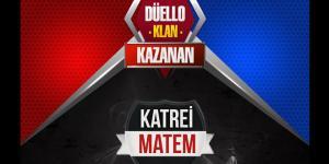 Wolfteam Düello: Klan'da şampiyon Katre-i Matem