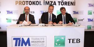 TEB ve TİM'den ihracat seferberliğine destek…