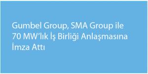 Gumbel Group, SMA Group ile 70 MW'lık İş Birliği Anlaşmasına İmza Attı