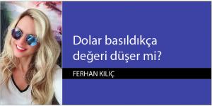 Dolar basıldıkça değeri düşer mi?