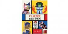21 Kedide Sanat Tarihi Yolculuğu…