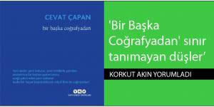 Cevat Çapan'dan 'Bir Başka Coğrafyadan' sınır tanımayan düşler